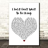 I Just Can't Wait to Be King White Heart Song Lyric Print