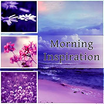 Morning Inspiration - Good Day with Relaxing Sounds & Sounds of Nature, Calm Background Music for Reduce Stress, Morning Coffee, Yoga