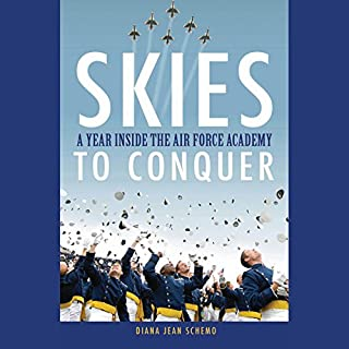 Skies to Conquer: A Year Inside the Air Force Academy audiobook cover art