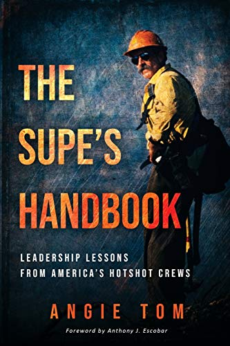 The Supe's Handbook: Leadership Lessons from America's Hotshot Crews