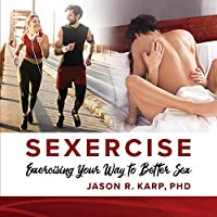 Sexercise: Exercising Your Way to Better Sex
