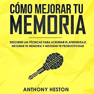 Cómo Mejorar tu Memoria [How to Improve Your Memory] audiobook cover art