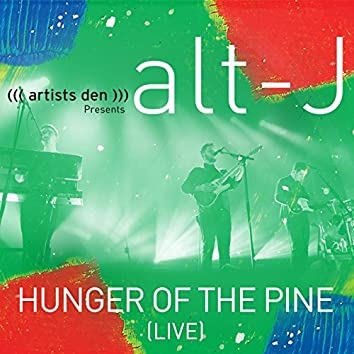 Hunger of the Pine (Live)
