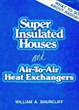 Superinsulated Houses and Air-To-Air Heat Exchangers