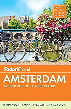 Fodors Amsterdam: With the Best of the Netherlands