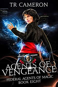 Agents of Vengeance: An Urban Fantasy Action Adventure (Federal Agents of Magic Book 8) by [TR Cameron, Martha Carr, Michael Anderle]