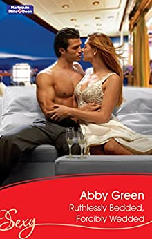 Ruthlessly Bedded, Forcibly Wedded (Innocent Wives Book 3) by [ABBY GREEN]