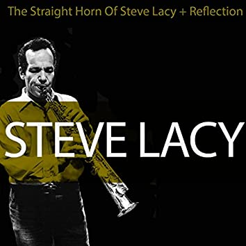 Steve Lacy: The Straight Horn of Steve Lacy + Reflection
