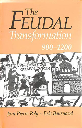 The Feudal Transformation, 900-1200 (Europe Past and Present Series)
