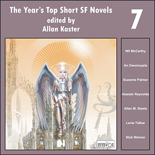 The Year's Top Short SF Novels 7                   By:                                                                                                                                 Wil McCarthy,                                                                                        An Owomoyela,                                                                                        Suzanne Palmer,                   and others                          Narrated by:                                                                                                                                 Tom Dheere,                                                                                        Nancy Linari,                                                                                        Wil McCarthy                      Length: 15 hrs and 40 mins     Not rated yet     Overall 0.0