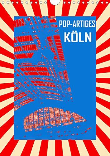 Pop-Artiges Köln (Wandkalender 2021 DIN A4 hoch)