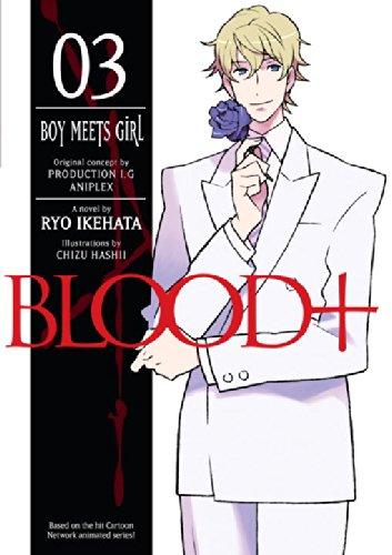 Blood+ Volume 3: Boy Meets Girl (Novel)