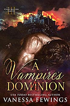 A Vampire's Dominion (Stone Masters Vampire series Book 3) by [Vanessa Fewings]
