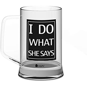 Buy Indigifts Valentine Day Gifts I Do What She Says Quote Clear Glass Beer Mug 325 Ml Gift For Boyfriend Husband Birthday Him Anniversary Beer Mugs For Husband Beer Mugs For Boyfriend Beer