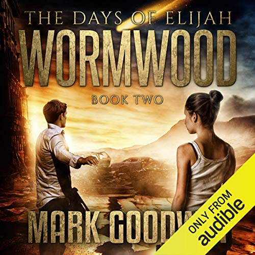 Wormwood     The Days of Elijah, Book 2              By:                                                                                                                                 Mark Goodwin                               Narrated by:                                                                                                                                 Kevin Pierce                      Length: 6 hrs and 42 mins     1,001 ratings     Overall 4.9