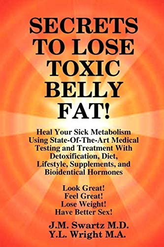 Secrets To Lose Toxic Belly Fat Heal Your Sick Metabolism Using State Of The Art Medical Testing product image
