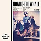 Songtexte von Noah and the Whale - Last Night on Earth