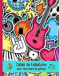 Cahier de tablatures pour mes cours de guitare: 105 pages avec diagrammes. Pour noter et apprendre à jouer de la musique. Pour enfant, débutant, adulte ... (French Edition)
