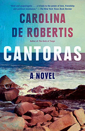 Cantoras: A novel by [Carolina De Robertis]