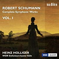 Schumann: Complete Symphonic Works, Vol. 1 by WDR Sinfonieorchester Koeln (2013-10-29)