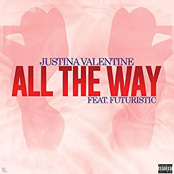 All The Way (feat. Futuristic)