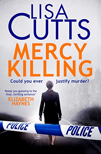 Mercy Killing: Mercy Killing: Taut. Tense. Gripping Read! You're at the heart of the killer investigation (English Edition)