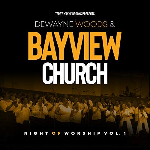 Bayview Church & DeWayne Woods