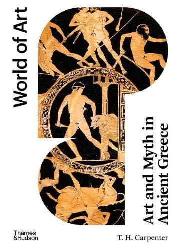 Art and Myth in Ancient Greece: Second Edition (World of Art)