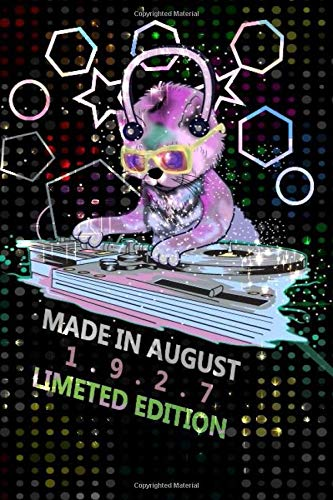 Made In August 1927 Birthday Notebook-Limited Edition Composition: Cat, Dj, And Disco Lights Journal-Log Birthday Gift Idea