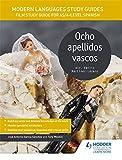 Ocho Apellidos Vascos/ Eight Basque Surnames: Film Study Guide for As/A-level Spanish