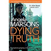 Dying Truth: completely gripping crime thriller: Volume 8 (Detective Kim Stone Crime Thriller Series)