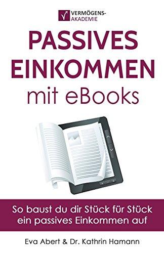 Passives Einkommen mit eBooks: Mit Strategie zu einem passiven Einkommensstrom