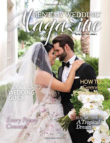 RENT MY WEDDING Magazine:  Spring 2020