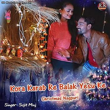 Kora Karab Re Balak Yesu Ke Christmas Nagpuri