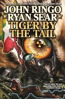 Tiger By the Tail (Paladin of Shadows Book 6) by [John Ringo, Ryan Sear]