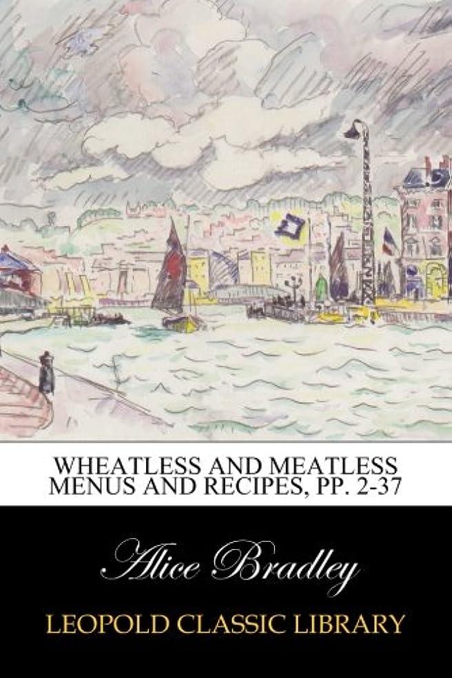 気難しい変える薬剤師Wheatless and Meatless Menus and Recipes, pp. 2-37