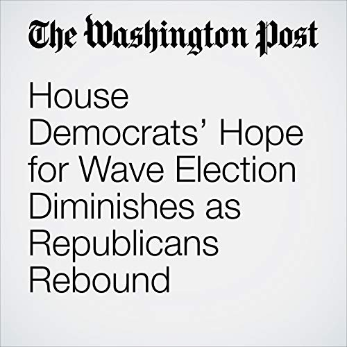 House Democrats' Hope for Wave Election Diminishes as Republicans Rebound copertina