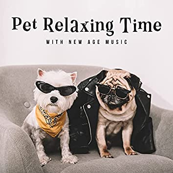 Pet Relaxing Time with New Age Music: Stay Calm, Sleep Music for Rest and Relaxing