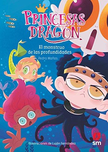 El monstruo de las profundidades (Princesas Dragón, Band 6)