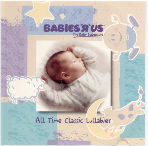 "All Time Classic Lullabies (Babies ""R"" Us)"