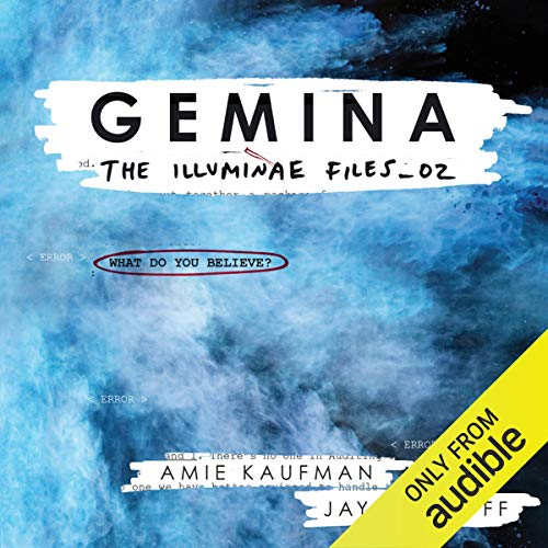 Gemina     The Illuminae Files, Book 2              By:                                                                                                                                 Amie Kaufman,                                                                                        Jay Kristoff                               Narrated by:                                                                                                                                 Carla Corvo,                                                                                        Steve West,                                                                                        P. J. Ochlan,                   and others                 Length: 12 hrs and 33 mins     10 ratings     Overall 4.6