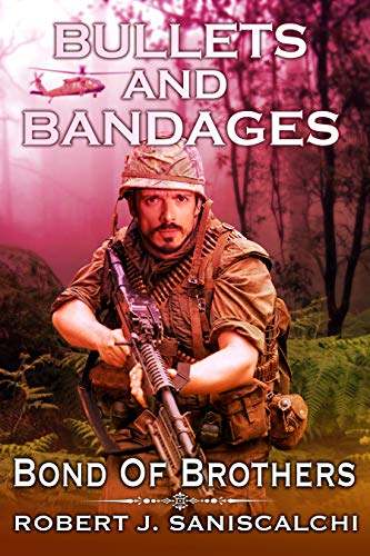 Bullets and Bandages: Bond of Brothers by [Robert Saniscalchi, Autumn Conley, Matt McAvoy]
