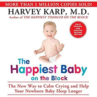 The Happiest Baby on the Block; Fully Revised and Updated Second Edition     The New Way to Calm Crying and Help Your Newborn Baby Sleep Longer              By:                                                                                                                                 Harvey Karp                               Narrated by:                                                                                                                                 Tim Fannon                      Length: 7 hrs and 41 mins     Not rated yet     Overall 0.0