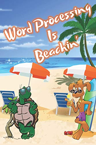 Word Processing Is Beachin': Beach Sand And Sun Themed Composition Notebook Journal for Students , Teachers , Home School and More. 120 pages 6' x 9' College Ruled White Paper