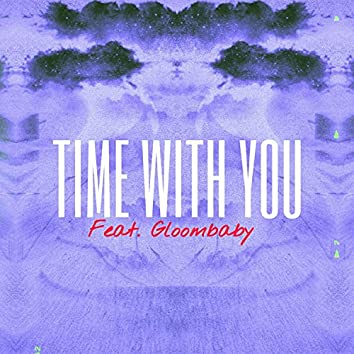 Time With You (feat. Gloombaby)