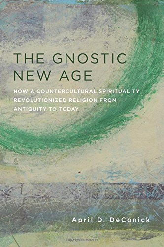 Compare Textbook Prices for The Gnostic New Age: How a Countercultural Spirituality Revolutionized Religion from Antiquity to Today Reprint Edition ISBN 9780231170772 by DeConick, April