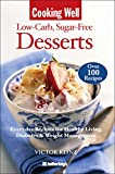 Cooking Well: Low-Carb Sugar-Free Desserts: Over 100 Recipes for Healthy Living, Diabetes, and Weight Management