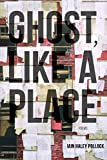 Image of Ghost, like a Place