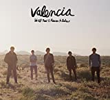 Songtexte von Valencia - We All Need a Reason to Believe