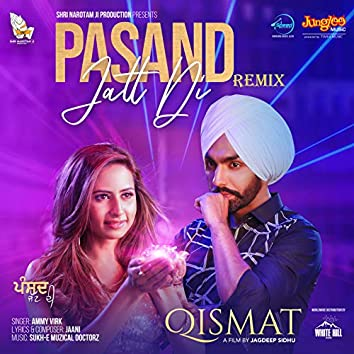 "Pasand Jatt Di Remix (From ""Qismat"") - Single"